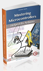 Mastering Microcontrollers Helped by Arduino (ISBN 978-1-907920-23-3)